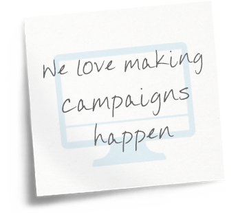 We love making campaigns happen